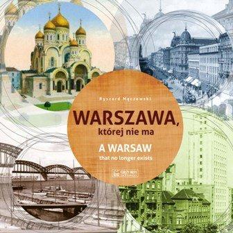Warszawa ktorej nie ma - Warszawa której nie maRyszard Mączewski