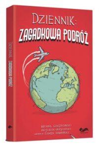 Zagadkowa podroz 201x300 - Dziennik Zagadkowa podróżMichał Gołębiowski Wojciech Grajkowski