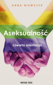 Aseksualnosc 188x300 - Aseksualność Czwarta orientacjaAnna Niemczyk