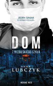 DOM Z NIEBIESKIEGO SZKlA - Dom z niebieskiego szkłaAnna Lubczyk