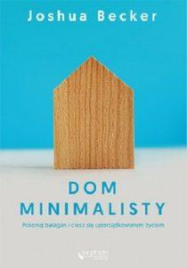 Dom minimalisty 210x300 - Dom minimalisty Pokonaj bałagan i ciesz się uporządkowanym życiem Joshua Becker