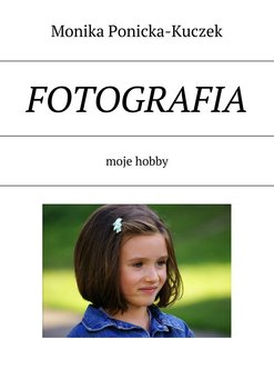 Fotografia Monika Ponicka Kuczek - Fotografia Monika Ponicka-Kuczek