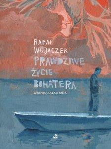 Prawdziwe zycie bohatera 225x300 - Prawdziwe życie bohatera Rafał Wojaczek