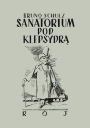 Sanatorium pod klepsydra - Sanatorium pod klepsydrą Bruno Schulz