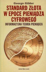 Standard zlota w epoce pieniadza cyfrowego 192x300 - Standard złota w epoce pieniądza cyfrowego Informacyjna teoria pieniądzaGeorge Gilder