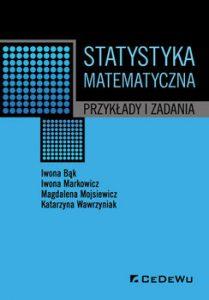 Statystyka matematyczna 209x300 - Statystyka matematyczna Przykłady i zadania Iwona Bąk Iwona Markowicz Magdalena Mojsiewicz