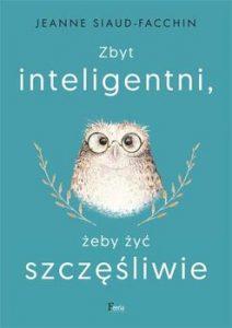 Zbyt inteligentni zeby zyc szczesliwie 212x300 - Zbyt inteligentni żeby żyć szczęśliwie Jeanne Siaud-Facchin
