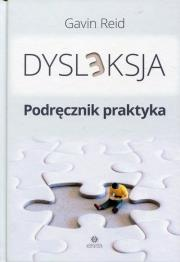 Dysleksja Podrecznik praktyka - Dysleksja Podręcznik praktyka Gavin Reid