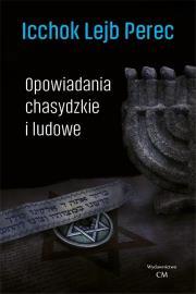 Opowiadania chasydzkie i ludowe - Opowiadania chasydzkie i ludoweIcchok Lejb Perec