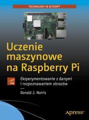 Uczenie maszynowe na Raspberry Pi - Uczenie maszynowe na Raspberry PiDonald Norris