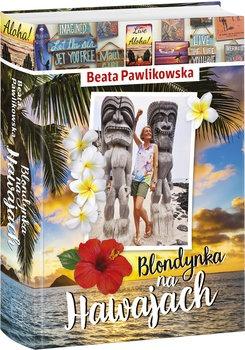 Blondynka na Hawajach - Blondynka na HawajachBeata Pawlikowska