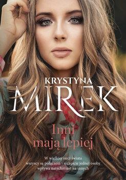 Inni maja lepiej - Inni mają lepiej Krystyna Mirek