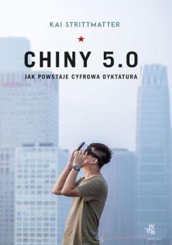 Jak powstaje cyfrowa dyktatura - Chiny 5 0 Jak powstaje cyfrowa dyktatura Kai Strittmatter