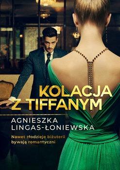 Kolacja z Tiffanym - Kolacja z TiffanymAgnieszka Lingas-Łoniewska