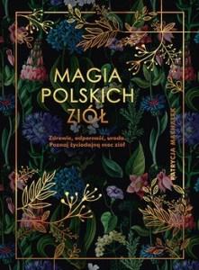 Magia polskich ziol - Magia polskich ziółPatrycja Machałek