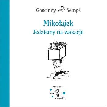 Mikolajek - Mikołajek Jedziemy na wakacjeRené Goscinny Jean-Jacques Sempé