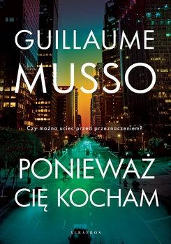 Poniewaz cie kocham - Ponieważ cię kocham Guillaume Musso