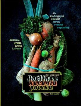 Roslinna kuchnia polska - Roślinna Kuchnia PolskaIda Kulawik