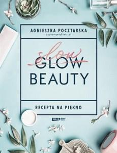 Slow Beauty - Slow Beauty Recepta na pięknoAgnieszka Pocztarska