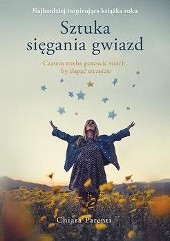 Sztuka siegania gwiazd - Sztuka sięgania gwiazdChiara Parenti