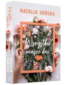 Wszystkie nasze dni - Wszystkie nasze dni Natalia Sońska