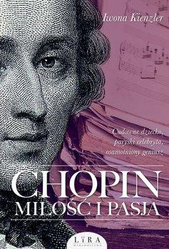 Chopin - Chopin Miłość i pasjaIwona Kienzler