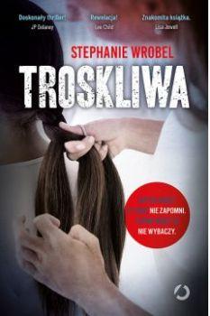Troskliwa - TroskliwaStephanie Wrobel