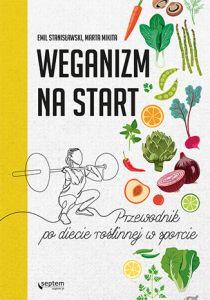 Weganizm na start - Weganizm na startEmil Stanisławski Marta Mikita