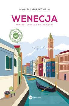 Wenecja - Wenecja Miasto któremu się powodziManuela Gretkowska