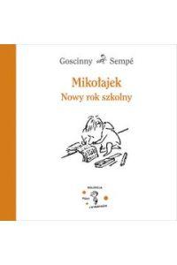 Mikolajek - Mikołajek Nowy rok szkolnyRene Goscinny Jean Jacques Sempe