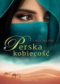 Perska kobiecosc - Perska kobiecośćLaila Shukri
