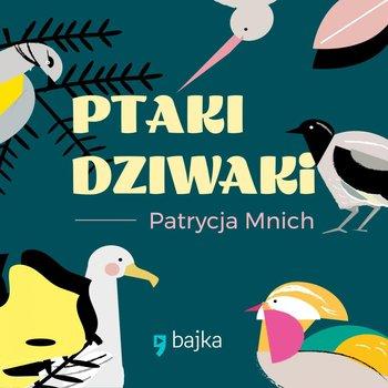 Ptaki Dziwaki - Ptaki DziwakiPatrycja Mnich