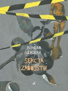 Sekcja zabojstw - Sekcja zabójstwBohdan Zadura