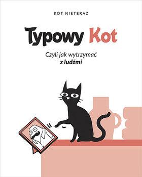 Typowy kot - Typowy kot Czyli jak wytrzymać z ludźmiKot Nieteraz