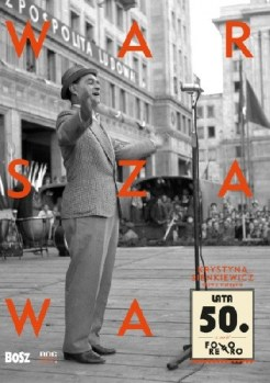 Warszawa lata 50 Krystyna Sienkiewicz Justyna Czerniakowska - Warszawa lata 50Krystyna Sienkiewicz Justyna Czerniakowska
