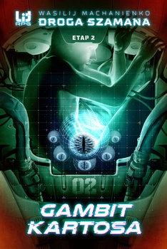 Droga Szamana Etap drugi. Gambit Kartosa - Droga Szamana Etap 2 Gambit KartosaWasilij Machanienko