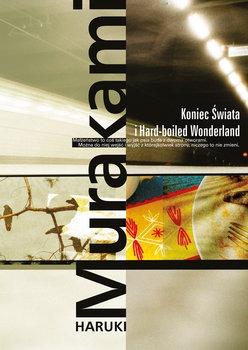 Koniec swiata i Hard boiled Wonderland - Koniec Świata i Hard-boiled WonderlandHaruki Murakami