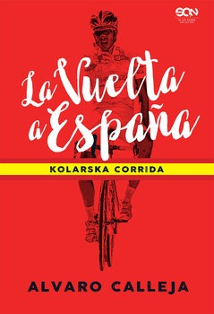 La Vuelta a Espana - La Vuelta a Espana Kolarska corridaAlvaro Calleja