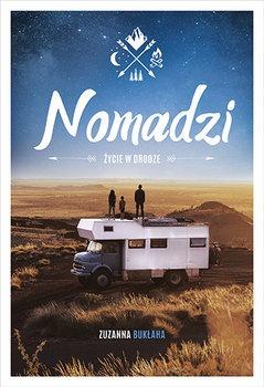Nomadzi - Nomadzi Życie w drodze Zuzanna Bukłaha