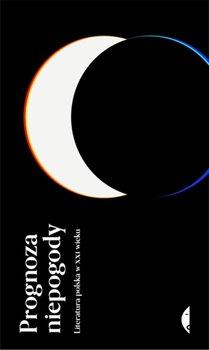 Prognoza niepogody - Prognoza niepogody Literatura polska w XXI wieku