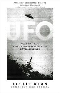UFO - UFO. Wojskowi, piloci i funkcjonariusze państwowi mówią o faktach  Kean Leslie