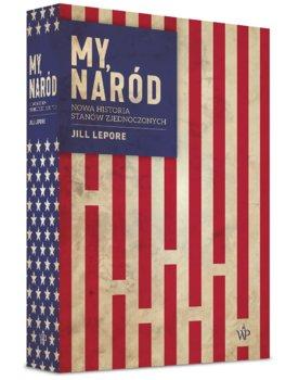 My narod - My naród Jill Lepore