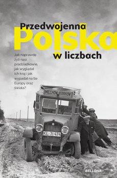 Przedwojenna Polska w liczbach - Przedwojenna Polska w liczbach