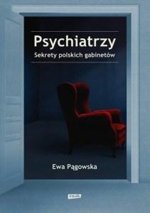 Psychiatrzy - Psychiatrzy Sekrety polskich gabinetówEwa Pągowska