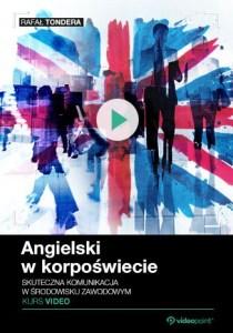 Angielski w korposwiecie - Angielski w korpoświecie. Kurs video. Skuteczna komunikacja w środowisku zawodowym