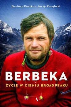 Berbeka. - Berbeka Życie w Cieniu Broad PeakuDariusz Kortko jerzy Porębski