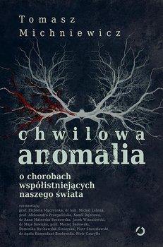 Chwilowa anomalia - Chwilowa anomaliaTomek Michniewicz