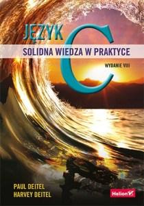 Jezyk C - Język C Solidna wiedza w praktyceHarvey Deitel Paul Deitel