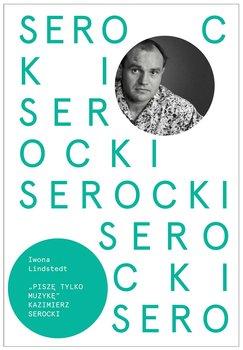 Kazimierz Serocki - Kazimierz SerockiIwona Lindstedt
