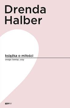 Ksiazka o milosci - Książka o miłościMałgorzata Halber Olga Drenda